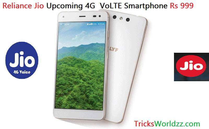 Reliance Jio Upcoming 4G VoLTE Smartphone Rs 999