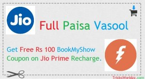 Full Paisa Vasool Get Free Rs 100 BookMyShow Coupon on Jio Prime Recharge